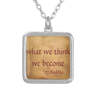 Buddha Quote; What We Think We Become Square Pendant Necklace
