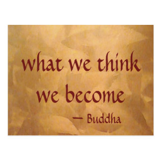 Buddha Quote; What We Think We Become Postcard