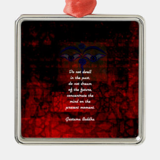 Buddha Uplifting Quote Don't Dwell In The Past Metal Ornament