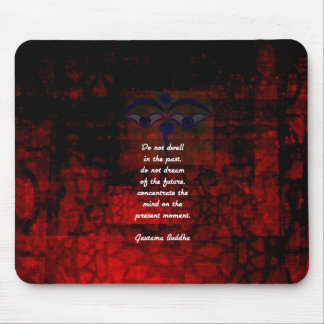 Buddha Uplifting Quote Don't Dwell In The Past Mouse Pad