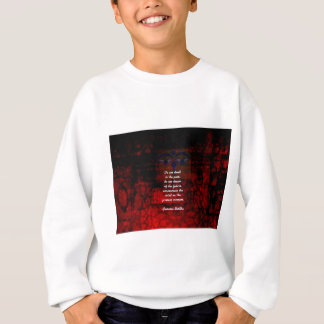 Buddha Uplifting Quote Don't Dwell In The Past Sweatshirt