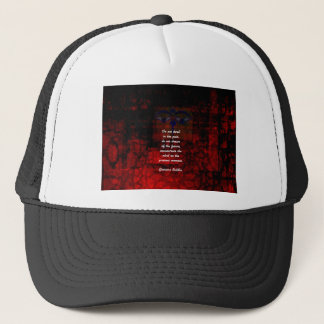 Buddha Uplifting Quote Don't Dwell In The Past Trucker Hat