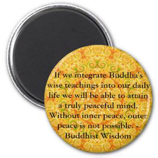 Buddhist Wisdom SAYING -  teaching 6 Cm Round Magnet