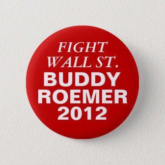 Buddy Roemer 2012 Fight Wall Street 6 Cm Round Badge