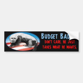 Budget Badger - Just Takes What He Wants Bumper Sticker