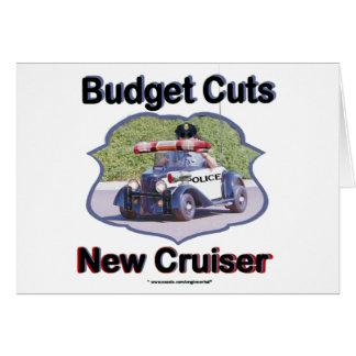 Budget Cuts New Cruiser Greeting Card