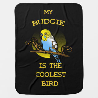 Budgie is the Coolest Bird Baby Blanket