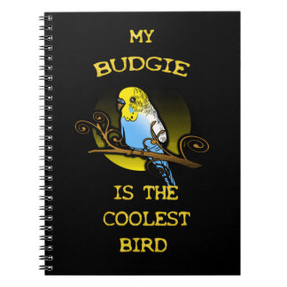 Budgie is the Coolest Bird Notebook