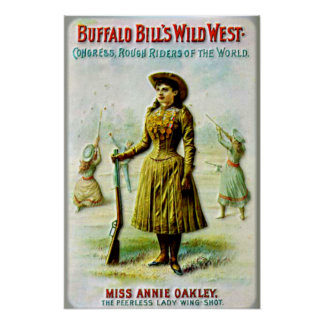 Buffalo Bill's Wild West Poster Annie Oakley