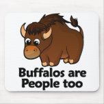 Buffalos are People too Mousemat