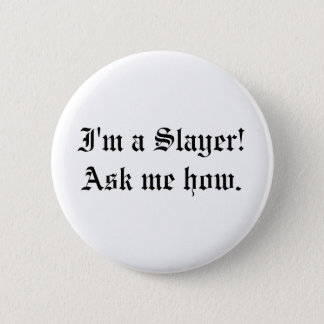Buffy Slayer Quote Pin