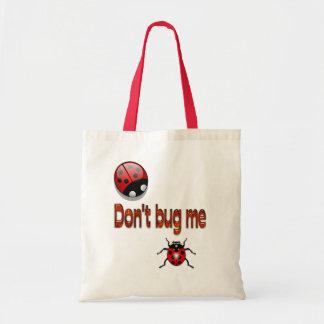 "Buggin Bag ""Don't Bug Me"""