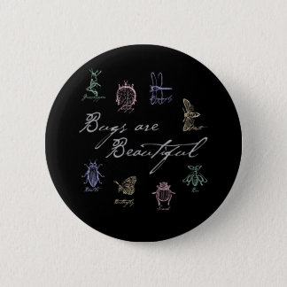 Bugs are Beautiful 6 Cm Round Badge