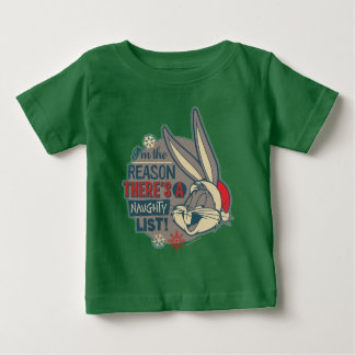 BUGS BUNNY™- The Reason There's A Naughty List Baby T-Shirt