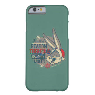 BUGS BUNNY™- The Reason There's A Naughty List Barely There iPhone 6 Case