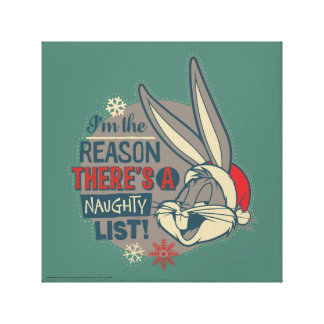 BUGS BUNNY™- The Reason There's A Naughty List Canvas Print