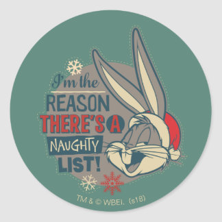 BUGS BUNNY™- The Reason There's A Naughty List Classic Round Sticker