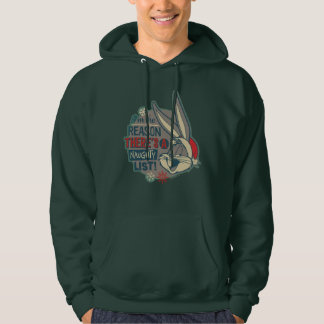 BUGS BUNNY™- The Reason There's A Naughty List Hoodie
