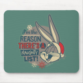BUGS BUNNY™- The Reason There's A Naughty List Mouse Pad