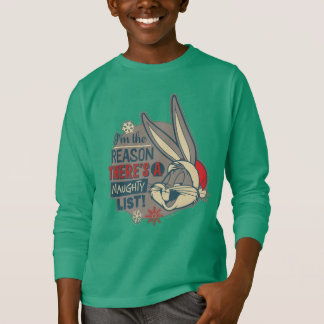 BUGS BUNNY™- The Reason There's A Naughty List T-Shirt
