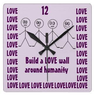 Build a LOVE wall around humanity Creative Purple Square Wall Clock