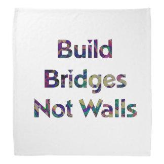 Build bridges not walls bandana