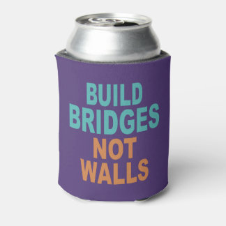 """Build Bridges Not Walls"" custom monogram can cool Can Cooler"