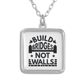 Build Bridges Not Walls Silver Plated Necklace