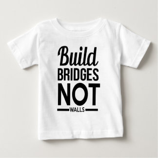 Build Bridges NOT Walls - USA Protest Immigrants Baby T-Shirt