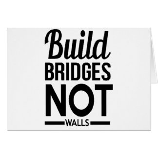 Build Bridges NOT Walls - USA Protest Immigrants Card