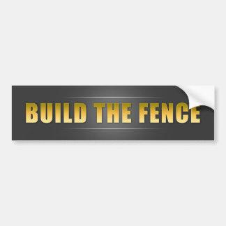 Build The Fence Bumper Sticker