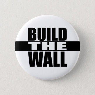 """BUILD THE WALL"" 6 CM ROUND BADGE"