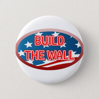 BUILD THE WALL 6 CM ROUND BADGE
