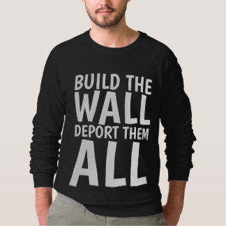 BUILD THE WALL DEPORT THEM ALL Trump T-Shirts