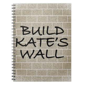Build the Wall, Kate's Wall Notebook