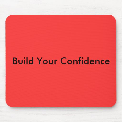 Build Your Confidence Mousepads
