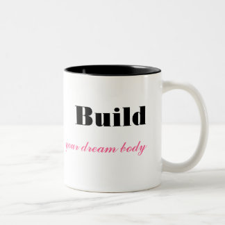 Build Your Dream Body Coffee Mug