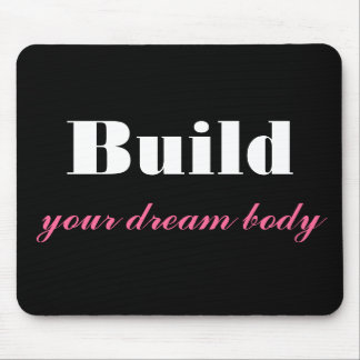 Build Your Dream Body Mousepad