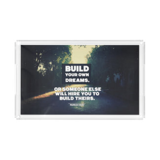 Build Your Own Dreams Acrylic Tray