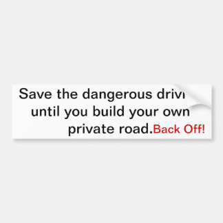 Build your own road you bad driver! bumper sticker
