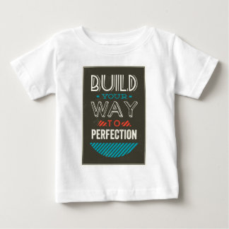 Build Your Way To Perfection Baby T-Shirt