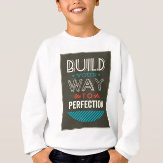 Build Your Way To Perfection Sweatshirt
