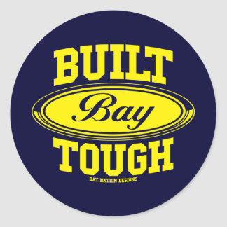 Built Bay Tough Round Sticker