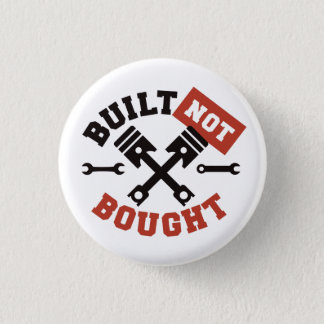 Built Not Bought 3 Cm Round Badge