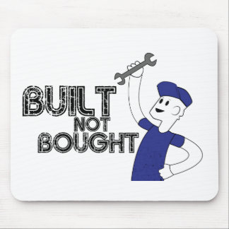 Built not Bought! Mouse Pad