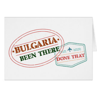 Bulgaria Been There Done That Card