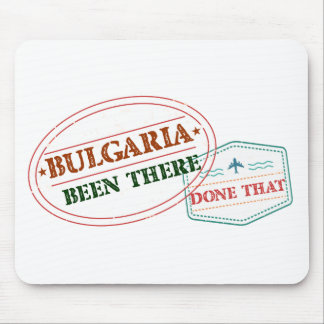 Bulgaria Been There Done That Mouse Pad