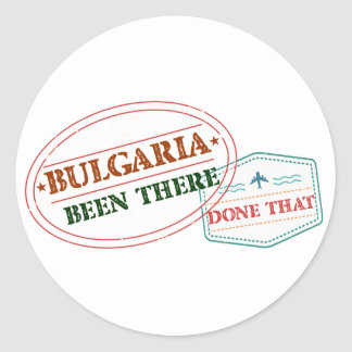 Bulgaria Been There Done That Round Sticker