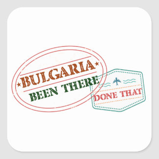 Bulgaria Been There Done That Square Sticker