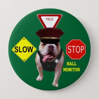 Bull Dog Hall Monitor 10 Cm Round Badge